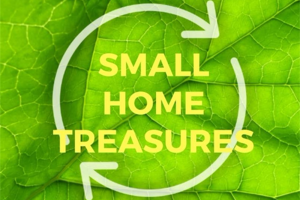 small-home-streasures.jpg - Recycle Your Small Home Treasures