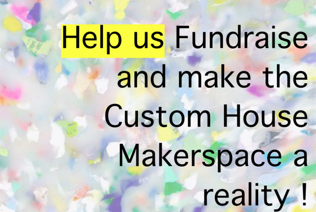 Custom House MakerSpace