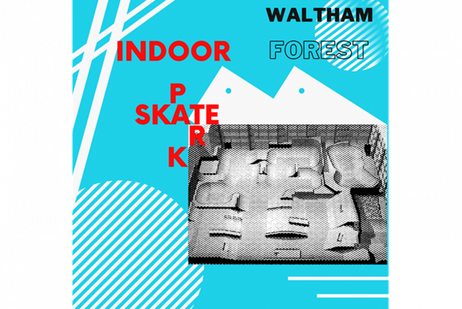 Bring Indoor Skatepark to WalthamForest